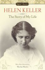 Helen Keller: The Story of My Life (1903) by lanternhill268