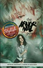 THE ABNORMAL POWER + SJH × PJM - #wattys2017 [ON HOLD] by Ongkedek-