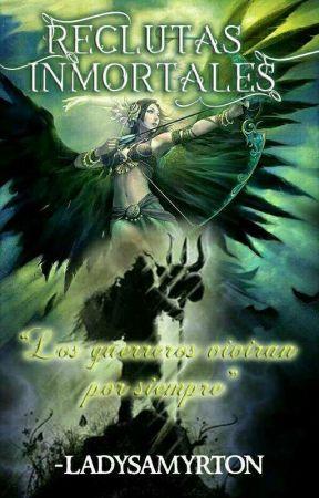 Reclutas Inmortales. by -ladysamyrton