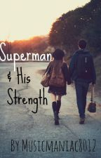 Superman And His Strength by musicmaniac8012