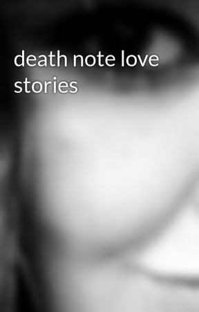 death note love stories by XxGothic_JosiexX