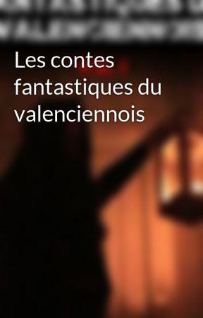 Les contes fantastiques du valenciennois by BertrandBosio