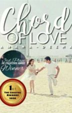Chord of Love (Complete and unedited) by Amana-Deena