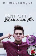 Don't Put the Blame on Me | Liam Dunbar [REWRITING] by EmmaGranger