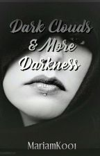 Dark Clouds and More Darkness  by MariamK001