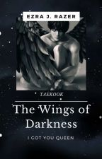 THE WINGS OF DARKNESS ||VKOOK [END] by JfezraVK