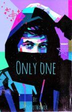 Only One(Alan Walker Fanfic) by IAmNotWalker