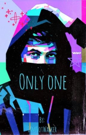 Only One(Alan Walker Fanfic) by IAmNotWalker