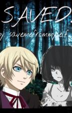 S A V E D. (Alois Trancy x Reader) by savemefrommyself_