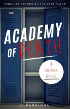 ACADEMY OF DEATH by prince_heart01