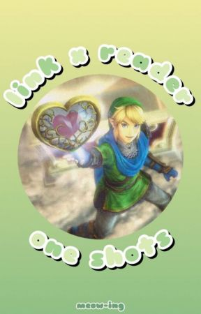 Link x Reader   Oneshots by meow-ing