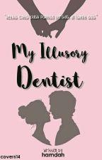 My iLLusory Dentist by Hamdahdl