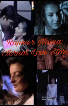 Rajveer Naina : An Eternal Love Story by sumedha34