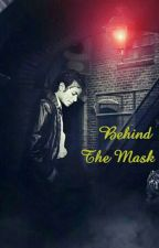 Behind The Mask { Terminer } by candy_Moonwalker_