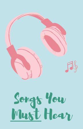 Songs You MUST hear! by VocaloidThalia