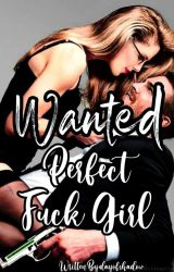 Wanted: Perfect Fuck Girl by dayofshadow