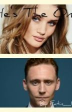 He's The One ( A Tom Hiddleston fanfiction ) by Fatin_Izzati