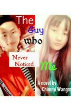 The Guy Who Never Noticed Me by ChimmiWangmo