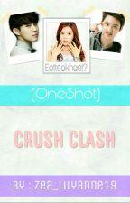 (OneShot) Crush Clash by ZeaViLily19