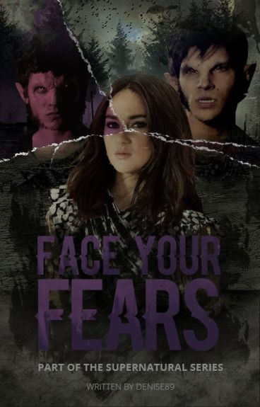 Face Your Fears {Teen Wolf}