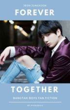 Forever Together / JJK by piraanaa