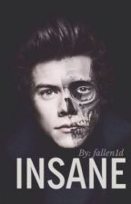 Insane ↠ [ Harry Styles AU ] by fallen1d