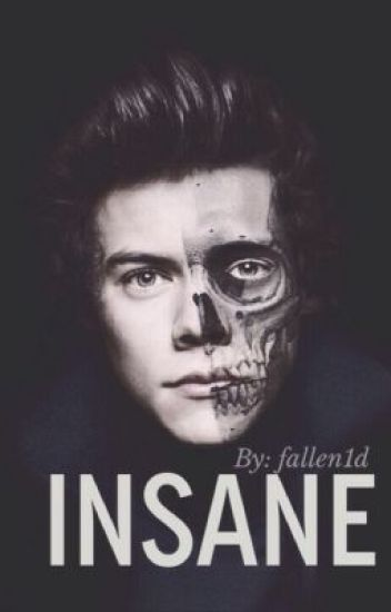 Insane ↠ [ Harry Styles AU ]