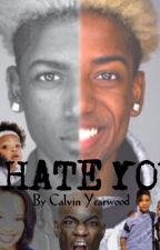 I Hate You (All Grown Up) by Calvinyearwood
