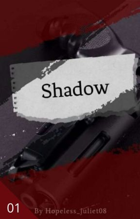 Shadow by hopeless_juliet08