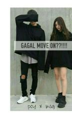 Gagal Move On? by channie1212