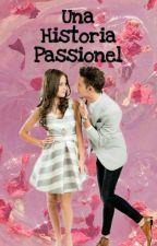 Una historia passionel... by InfinyAmor
