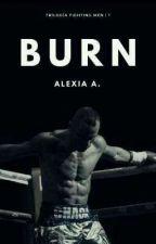 Burn  by AngelDelMisterio