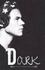 Dark - Harry styles (Terminada) by SweeterThanFiction9