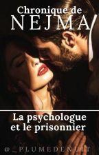 Chronique de Nejma : La psychologue et le prisonnier. by _chroniquetarace212
