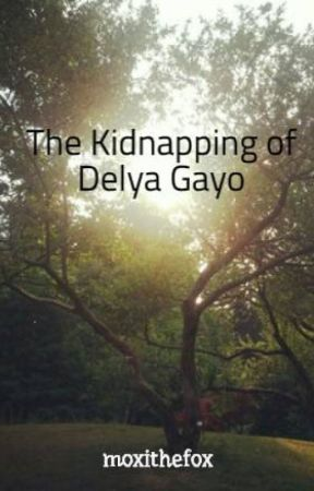 The Kidnapping of Delya Gayo by moxithefox