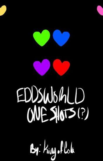 Eddsworld Oneshots - KingofCola - Wattpad