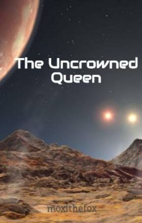 The Uncrowned Queen by moxithefox