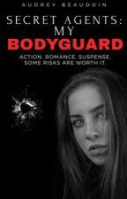 Secret Agents : My Bodyguard by MlleAb