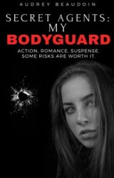 Secret Agents : My Bodyguard  by MlleAb