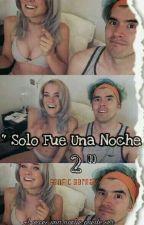 Solo Fue Una Noche 2 (Gernay) *Hot* by Rxbelxngel