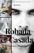 Robada y Casada ©  by Welcometo_Narnia