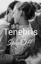 Tenebris: Spin-Off by littledreamer1706
