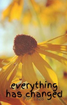 everything has changed by pinksmilie_1328