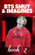 BTS SMUTS&IMAGINES 2{complete} by kookie797