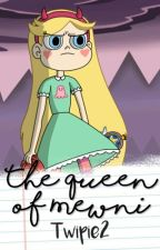 The Queen Of Mewni- Fanfic Star vs las fuerzas del mal by Twipie2