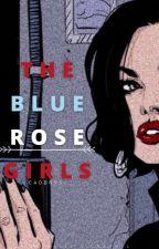 「H」The Bluerose Girls by cadbrys-