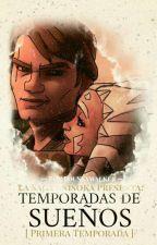 Temporadas De Sueños (A Anisoka Story) by LouAnakin