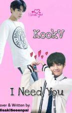 I Need You [ Vkook/Taekook]  by MisakiSeeenpai