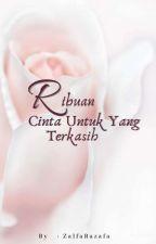 Ribuan Cinta untuk yang Terkasih by Zalfa_Rafaza