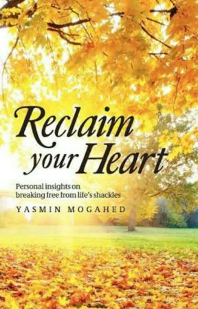 Reclaim your heart by Yasmin Mogahed by Dina_FK